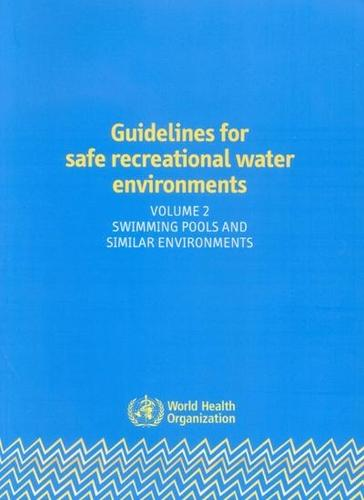 Guidelines for Safe Recreational Water Environments: Swimming Pools and Similar Environments v. 2 (Paperback)