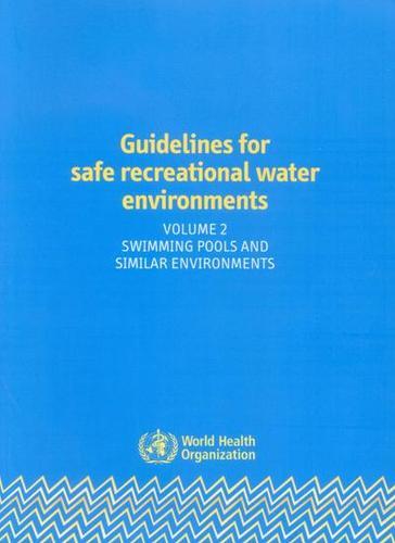 Guidelines for Safe Recreational Water Environments: Guidelines for Safe Recreational Water Environments Swimming Pools and Similar Environments v. 2 (Paperback)