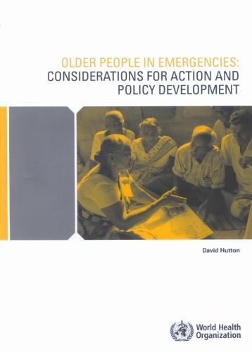Older People in Emergencies: Considerations for Action and Policy Development (Paperback)