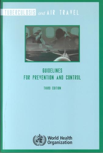 Tuberculosis and Air Travel: Guidelines for Prevention and Control (Paperback)