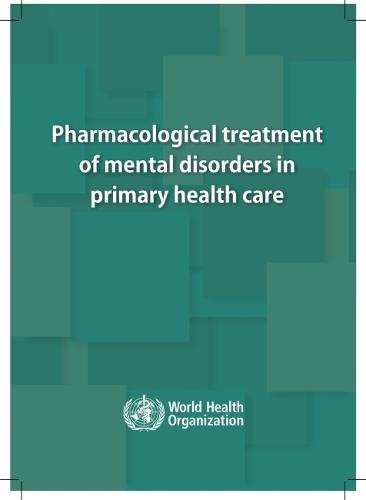 Pharmacological Treatment of Mental Disorders in Primary Health Care (Paperback)