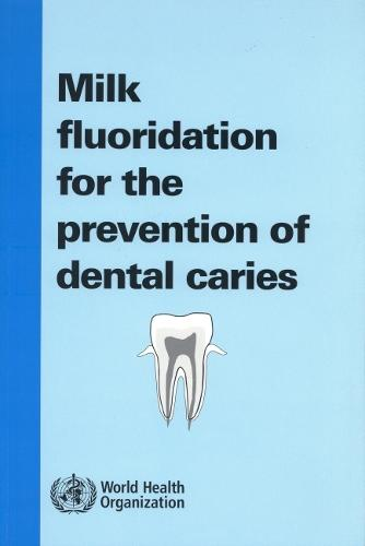 Milk Fluoridation for the Prevention of Dental Caries: 2009 Update - Nonserial Publications (CD-ROM)