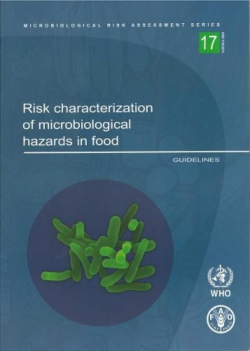 Risk characterization of microbiological hazards in food: guidelines - Microbiological risk assessment series 17 (Paperback)