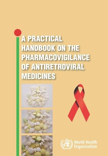 Practical Handbook on the Pharmacovigilance of Antiretroviral Medicines (Paperback)