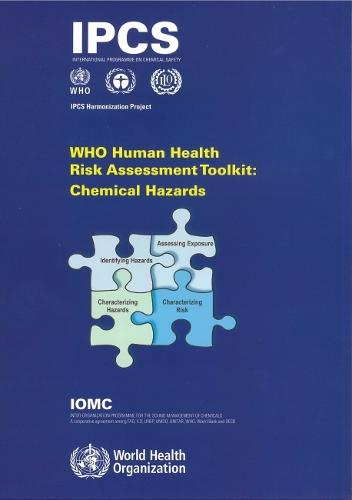 Who Human Health Risk Assessment Toolkit: Chemical Hazards (Paperback)