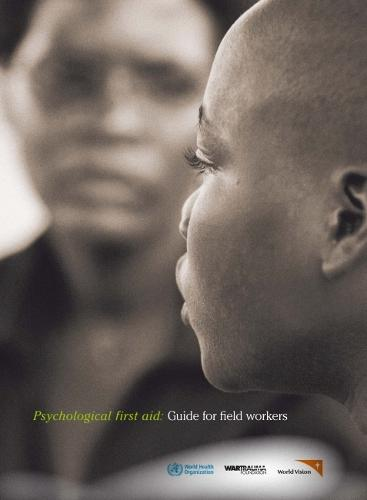 Psychological First Aid: Guide for Field Workers (Paperback)