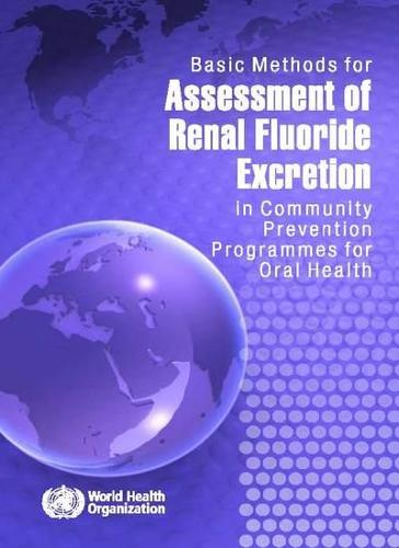 Basic Methods for Assessment of Renal Fluoride Excretion in Community Prevention Programmes for Oral Health (Paperback)
