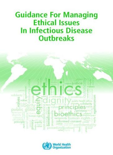 Guidance for managing ethical issues in infectious disease outbreaks (Paperback)