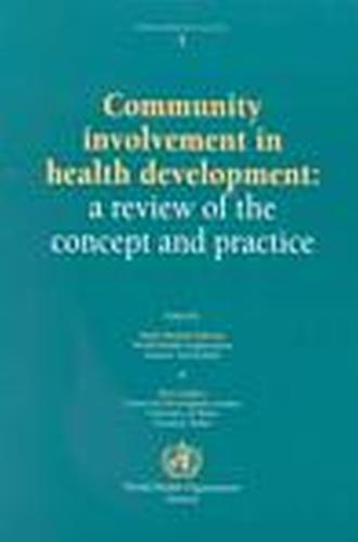 Community Involvement in Health Development: A Review of the Concept and Practice: A Review of the Concept and Practice - Public Health in Action No. 5. (Paperback)