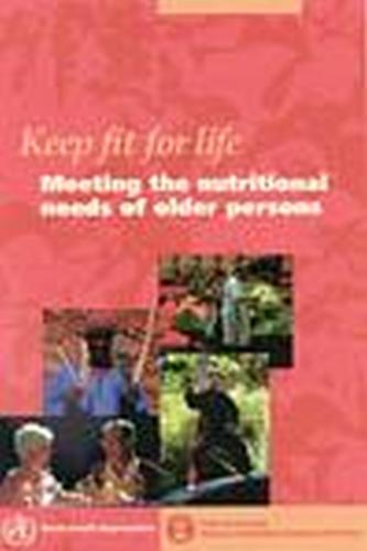 Keep Fit for Life: Meeting the Nutritional Needs of Older Persons (Paperback)