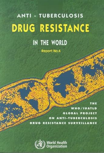 Anti-Tuberculosis Drug Resistance in the World: Prevalence and Trends Report No. 3: The WHO/LUATLD Global Project on Anti-Tuberculosis Drug Resistance Surveillance (Paperback)