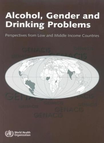 Alcohol, Gender and Drinking Problems: Perspectives from Low and Middle Income Countries (Paperback)