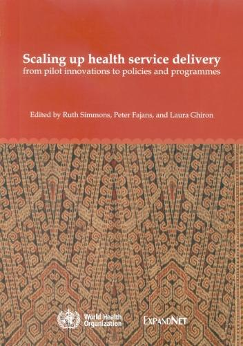 Scaling up health service delivery: from pilot innovations to policies and programmes (Paperback)