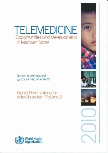 Telemedicine: Opportunities and Developments in Member States - Global Observatory for eHealth 2 (Paperback)