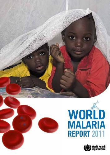 World malaria report 2011 (Paperback)