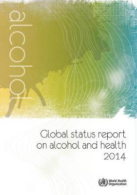 Global Status Report on Alcohol and Health 2014 (Paperback)