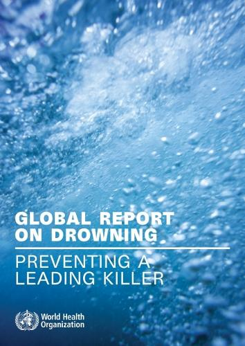 Global Report on Drowning: Preventing a Leading Killer (Paperback)
