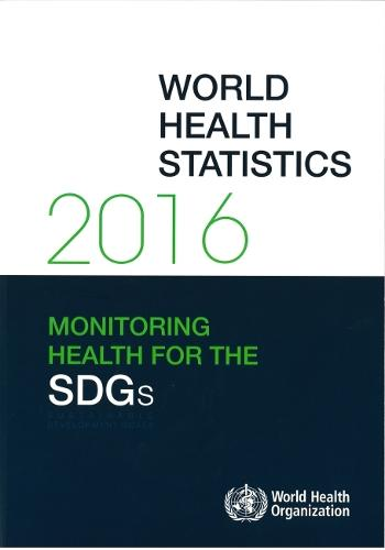 World Health Statistics 2016: Monitoring Health for the Sustainable Development Goals (SDGs) (Paperback)