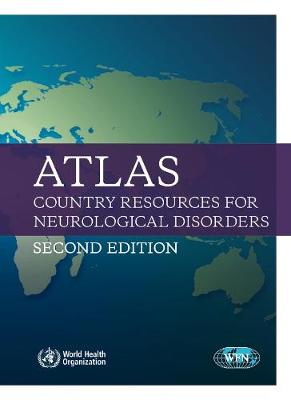 Atlas: Country Resources for Neurological Disorders - 2nd ed. (Paperback)