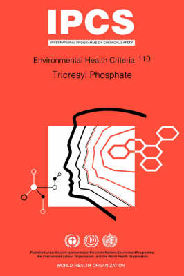 Tricesyl Phosphate - Environmental Health Criteria No 110 (Paperback)