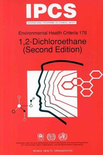1, 2-dichloroethane - Environmental Health Criteria No. 176. (Paperback)