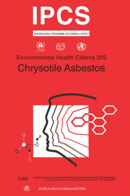 Chrysotile Asbestos - Environmental Health Criteria v. 203 (Paperback)