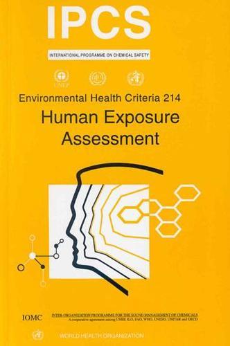 Human Exposure Assessment - Environmental Health Criteria No. 214 (Paperback)