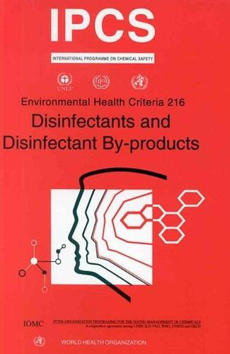 Disinfectants and Disinfectant By-Products - Environmental Health Criteria No. 216 (Paperback)