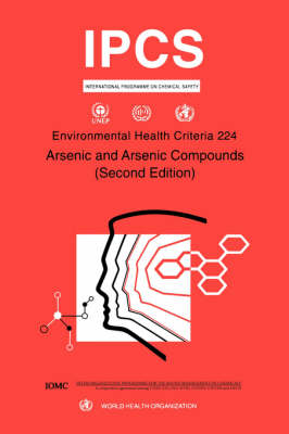 Arsenic and Arsenic Compounds - Environmental Health Criteria v. 224 (Paperback)