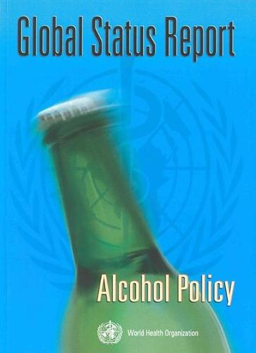 Global Status Report: Alcohol Policy (Paperback)
