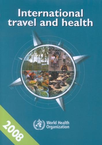 International Travel and Health 2008: Situation as on 1 January 2008 (Paperback)