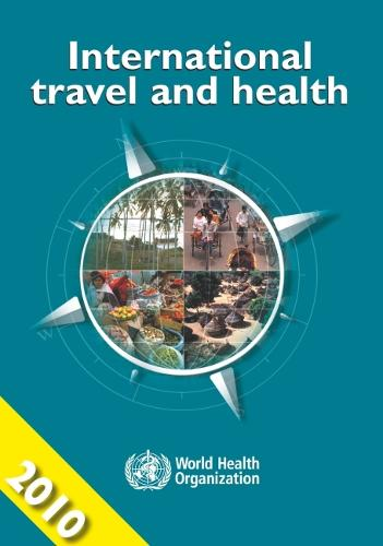International Travel and Health 2010: Situation as on 1 January 2010 (Paperback)