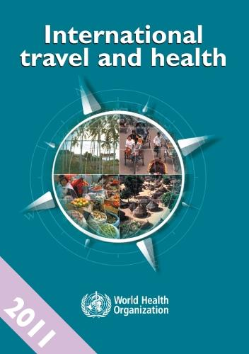International Travel and Health 2011: Situation as on 1 January 2011 (Paperback)