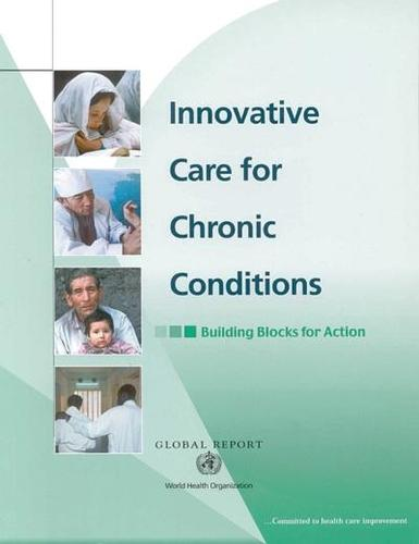 Innovative Care for Chronic Conditions: Building Blocks for Action: Global Report (Paperback)