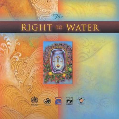 Right to Water - Health & Human Rights Publication S. No. 3 (Paperback)