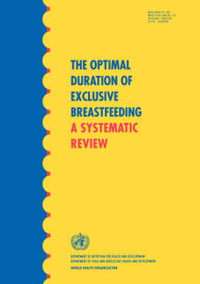 The Optimal Duration of Exclusive Breastfeeding: A Systematic Review (Paperback)