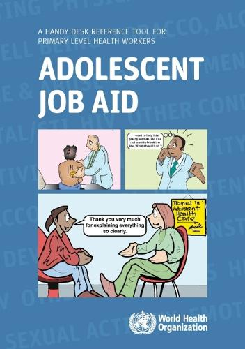 Adolescent Job Aid: A Handy Desk Reference Tool for Primary Level Health Workers - Documents for Sale (Paperback)