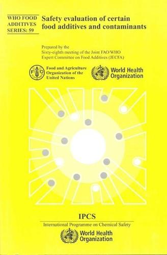 Safety Evaluation of Certain Food Additives: Sixty-eighth Meeting of the Joint FAO/Who Expert Committee on Food Additives - WHO Food Additives No. 59 (Paperback)