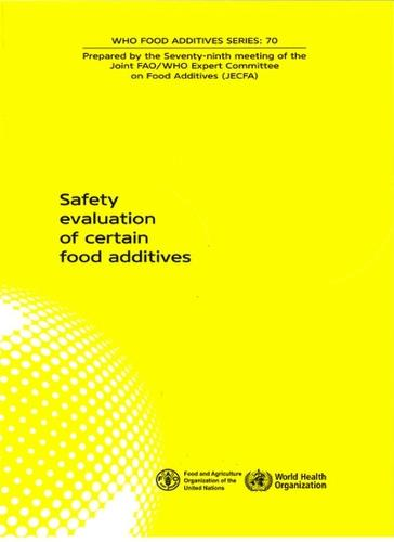 Safety Evaluation of Certain Food Additives: Seventy-ninth Meeting of the Joint FAO/WHO Expert Committee on Food Additives (JECFA) (Paperback)