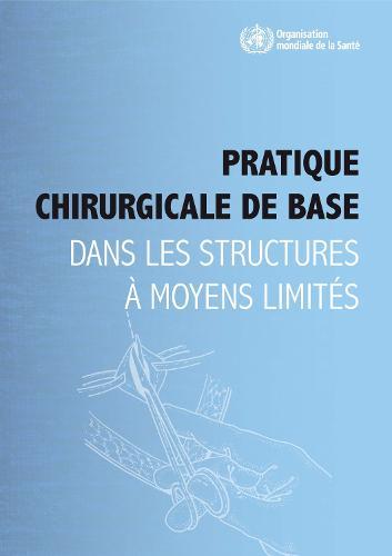 Pratique Chirurgicale de Base Dans Les Structures Moyens Limit s (Paperback)
