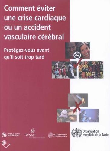Comment viter Une Crise Cardiaque Ou Un Accident Vasculaire C r bral: Prot gez-Vous Avant Qu'il Soit Trop Tard (Paperback)