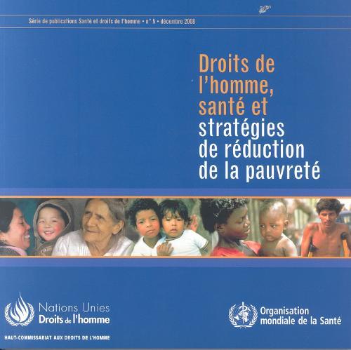 Droits de L'Homme, Sante Et Strategies de Reduction de La Pauvrete: Serie de Publications Sante Et Droits Humains - Health and Human Rights Publication 5 (Paperback)