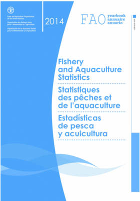 FAO yearbook: fishery and aquaculture statistics 2014 (Paperback)
