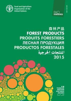 FAO yearbook of forest products 2011-2015 - FAO forestry series (Paperback)