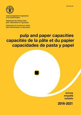 Pulp and paper capacities: survey 2016-2021 (Paperback)