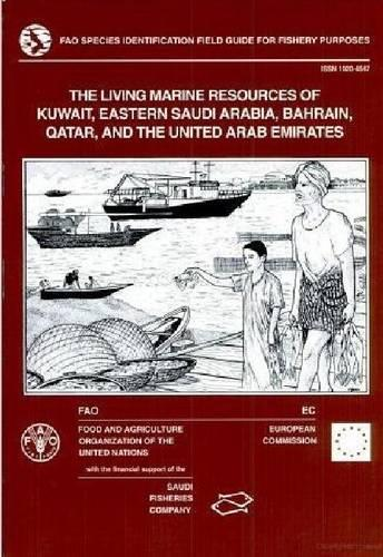 Living Marine Resources of Kuwait, Eastern Saudi Arabia, Bahrain, Quatar, and the United Arab Emirates - FAO Species Identification Field Guide for Fishery Purposes (Paperback)