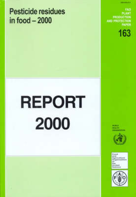Pesticide Residues in Food: Joint Meeting Report (FAO Plant Production and Protection Paper) (Paperback)