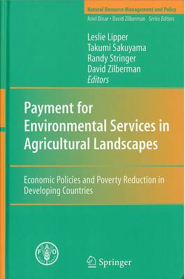 Payment for environmental services in agricultural landscapes: economic policies and poverty reduction in developing countries (Natural resource management and policy) (Paperback)