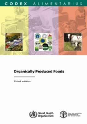 Organically produced foods (Codex Alimentarius) (Paperback)