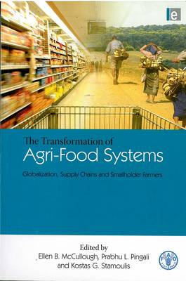 The transformation of agri-food systems: globalization, supply chains and smallholder farms (Paperback)
